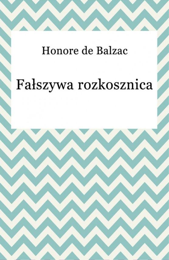 okładka Fałszywa rozkosznicaebook | EPUB, MOBI | Honore De Balzac