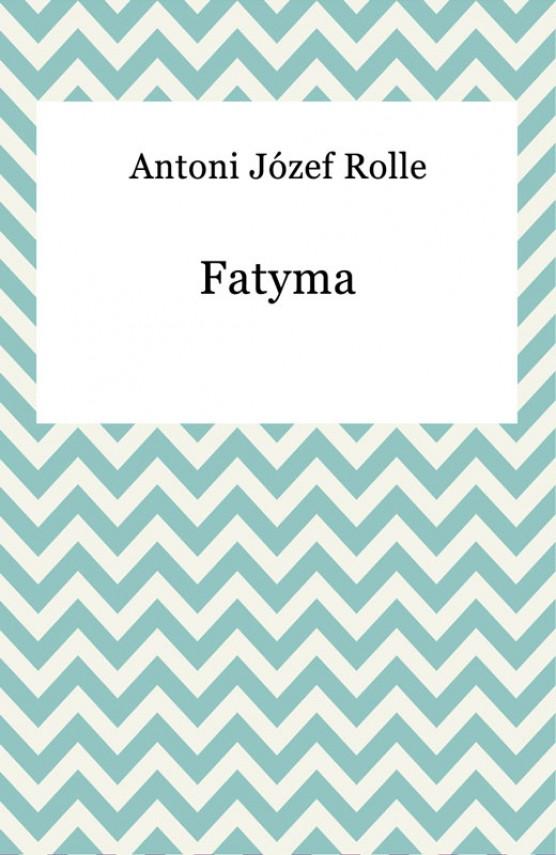 okładka Fatyma. Ebook | EPUB, MOBI | Antoni Józef Rolle