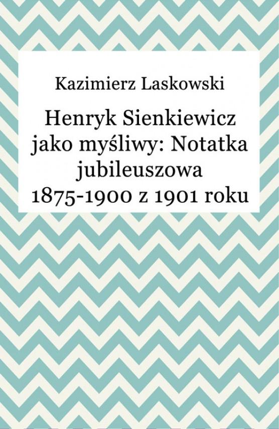 okładka Henryk Sienkiewicz jako myśliwy: Notatka jubileuszowa 1875-1900 z 1901 rokuebook | EPUB, MOBI | Kazimierz Laskowski