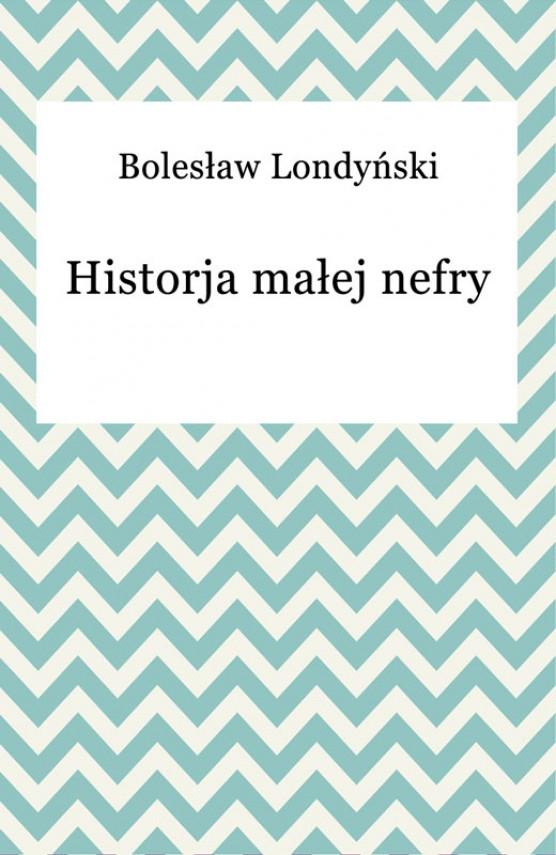 okładka Historja małej nefryebook | EPUB, MOBI | Bolesław Londyński