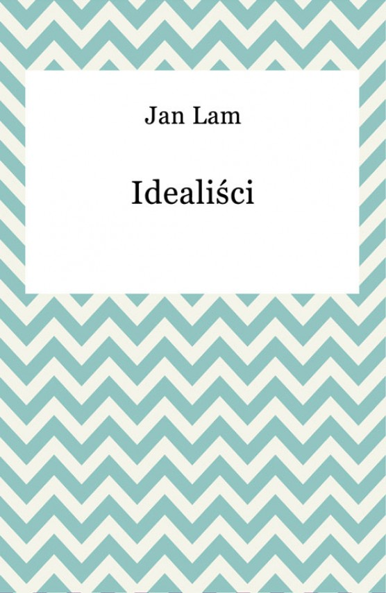 okładka Idealiściebook | EPUB, MOBI | Jan Lam
