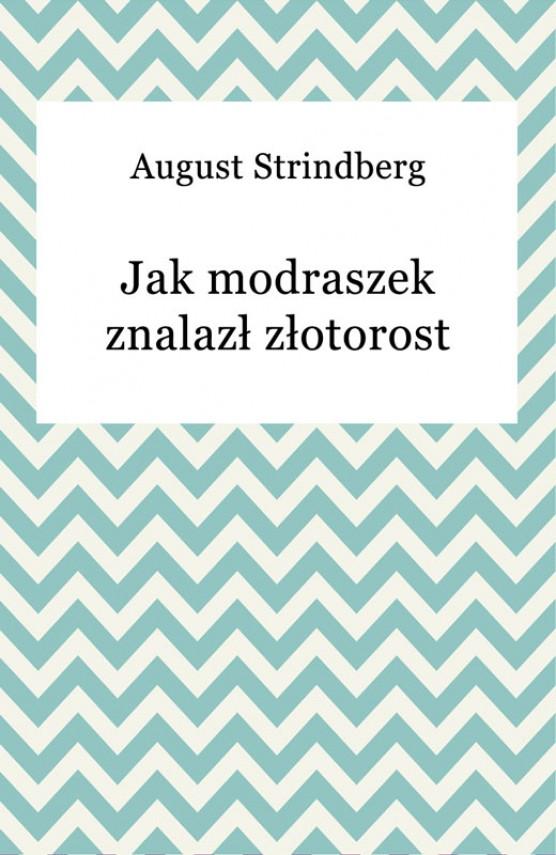 okładka Jak modraszek znalazł złotorostebook | EPUB, MOBI | August Strindberg