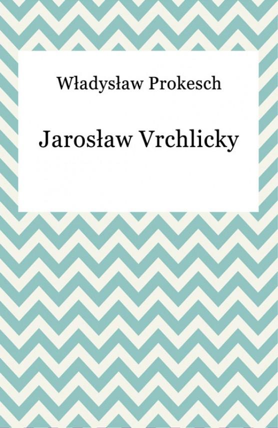 okładka Jarosław Vrchlickyebook | EPUB, MOBI | Władysław Prokesch