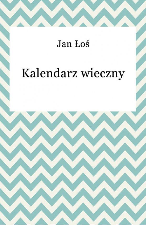 okładka Kalendarz wiecznyebook | EPUB, MOBI | Jan Łoś