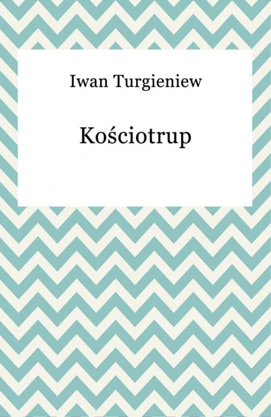 okładka Kościotrupebook | EPUB, MOBI | Iwan Turgieniew