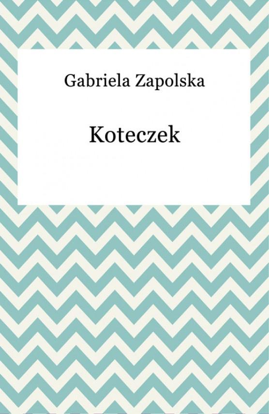 okładka Koteczekebook | EPUB, MOBI | Gabriela Zapolska