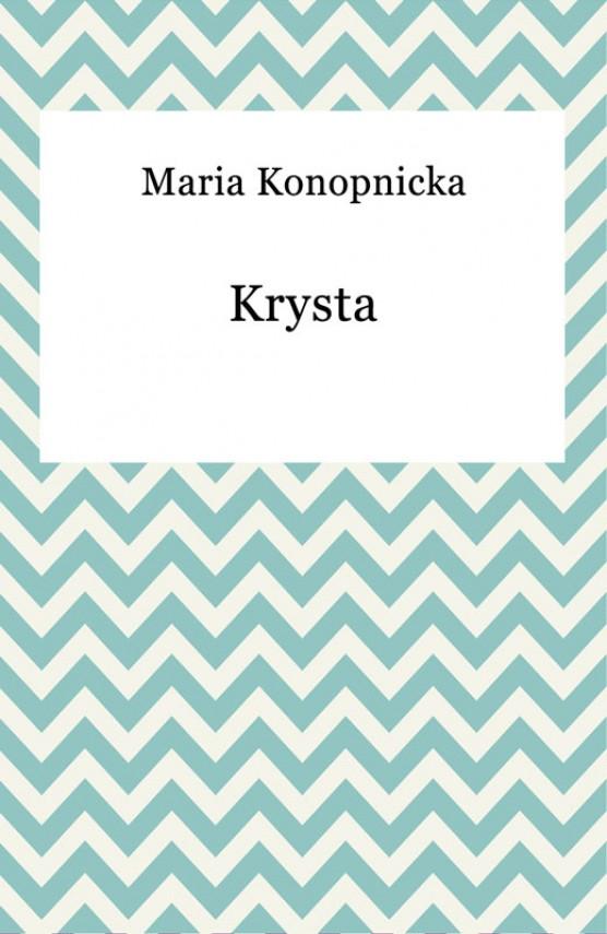 okładka Krystaebook   EPUB, MOBI   Maria Konopnicka