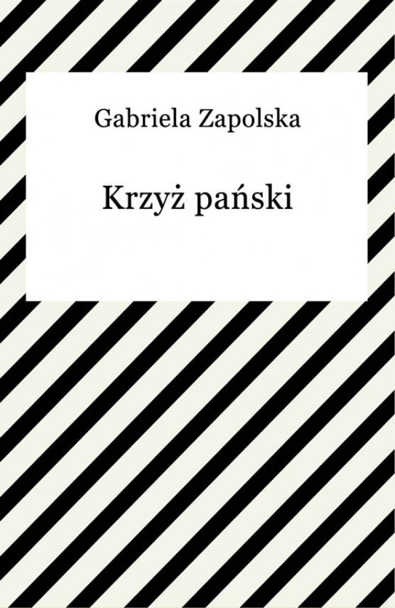 okładka Krzyż pańskiebook   EPUB, MOBI   Gabriela Zapolska