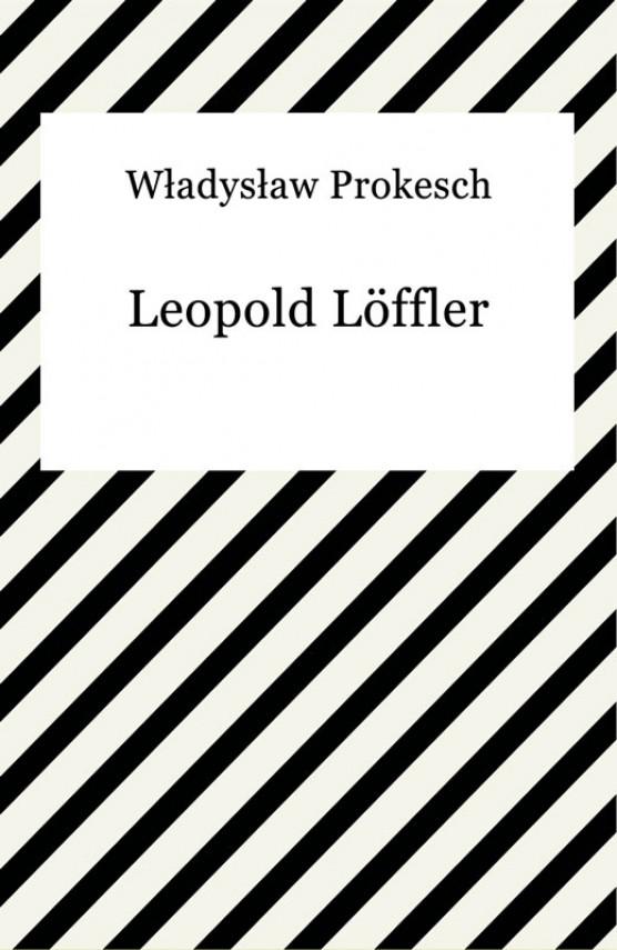 okładka Leopold Löfflerebook | EPUB, MOBI | Władysław Prokesch