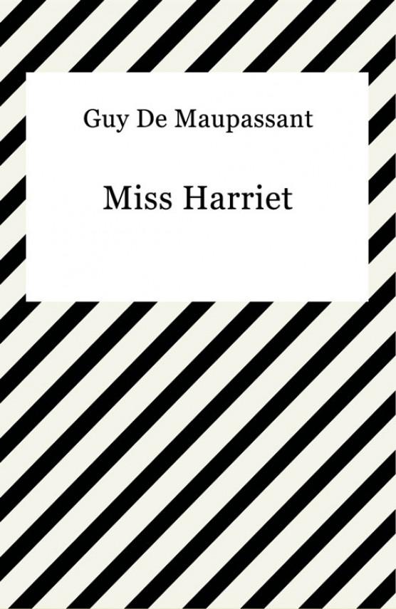 okładka Miss Harrietebook   EPUB, MOBI   Guy De Maupassant