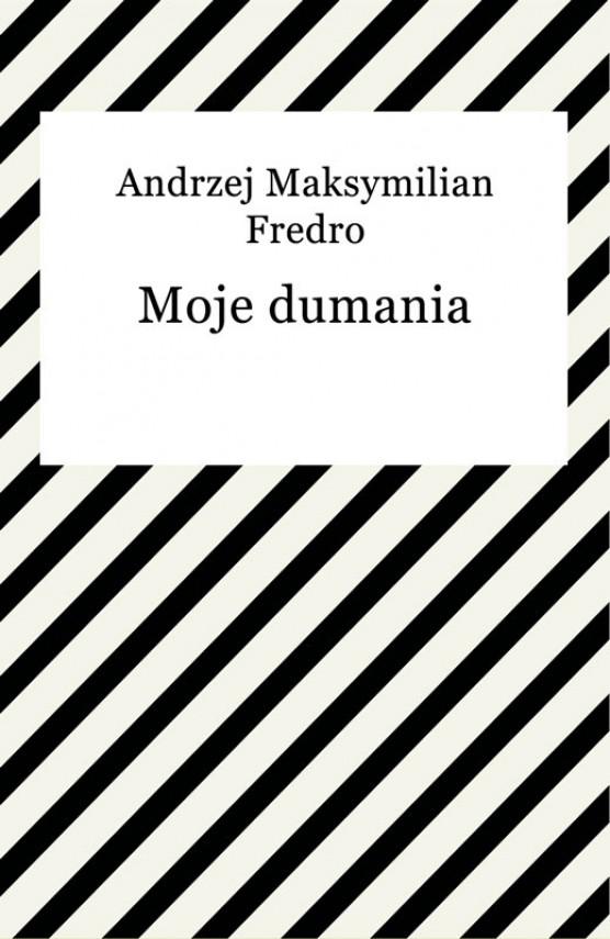okładka Moje dumaniaebook   EPUB, MOBI   Andrzej Fredro