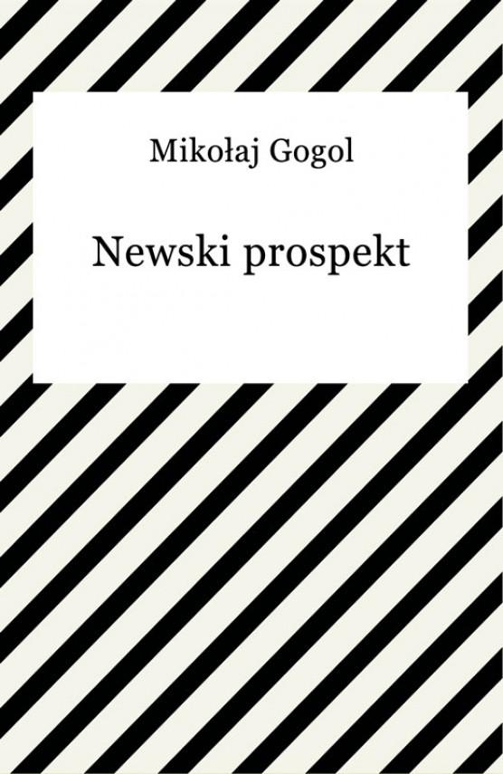 okładka Newski prospekt. Ebook | EPUB, MOBI | Mikołaj Gogol