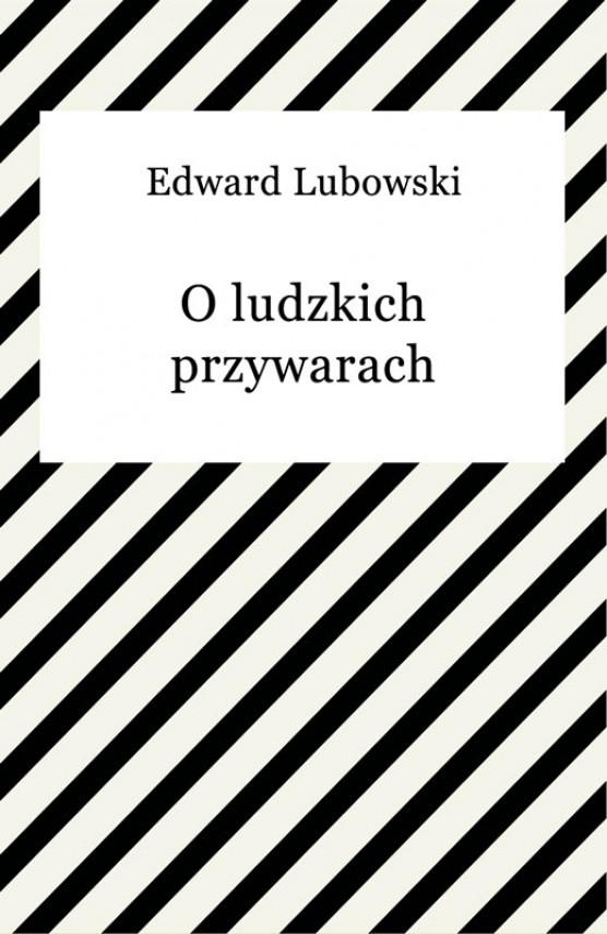 okładka O ludzkich przywarachebook | EPUB, MOBI | Edward Lubowski