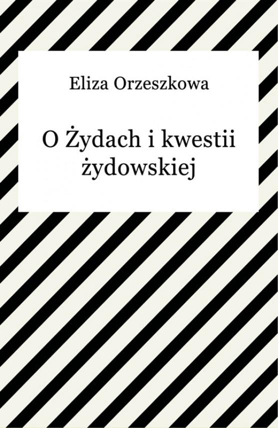 okładka O Żydach i kwestii żydowskiejebook   EPUB, MOBI   Eliza Orzeszkowa