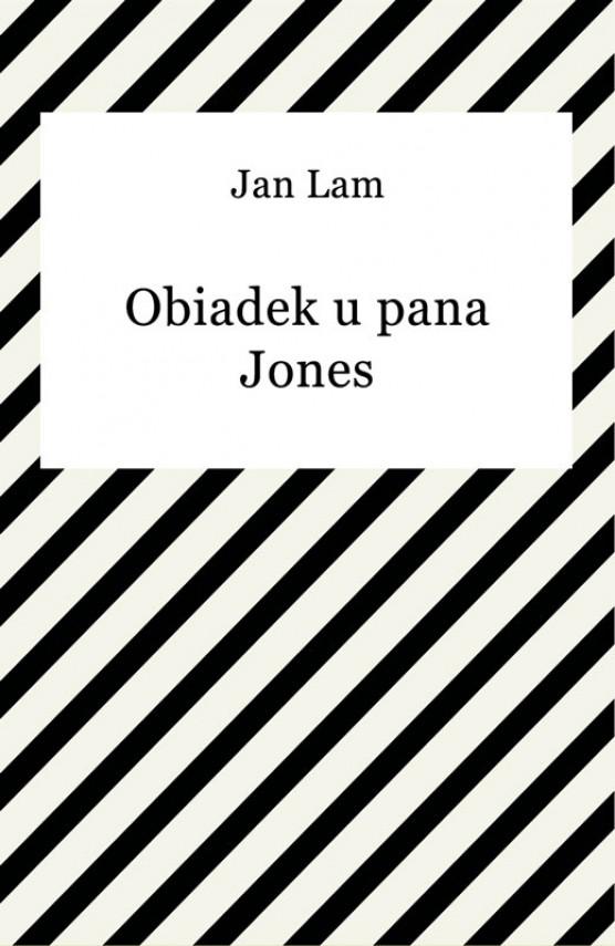 okładka Obiadek u pana Jonesebook | EPUB, MOBI | Jan Lam