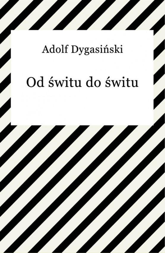 okładka Od świtu do śwituebook | EPUB, MOBI | Adolf Dygasiński