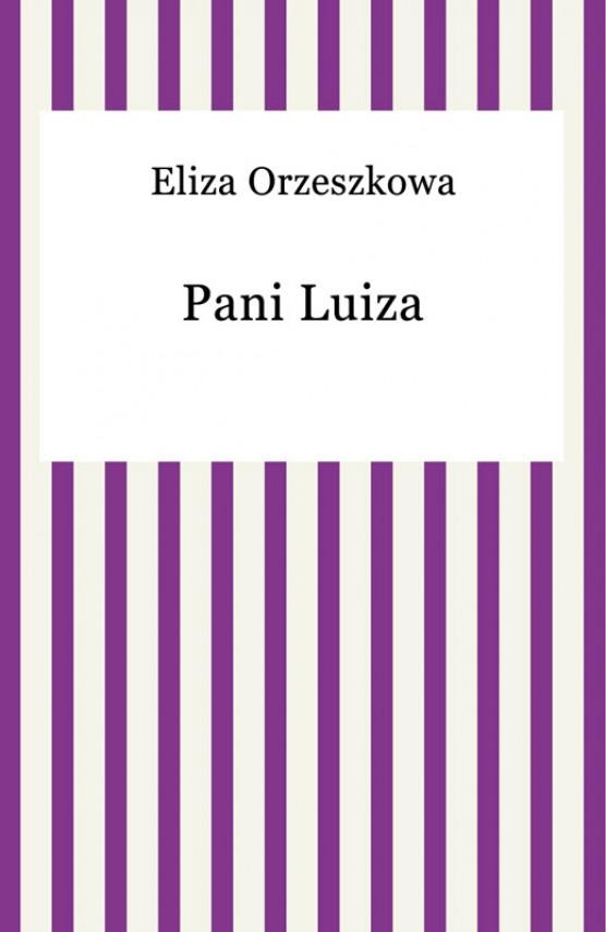 okładka Pani Luizaebook | EPUB, MOBI | Eliza Orzeszkowa