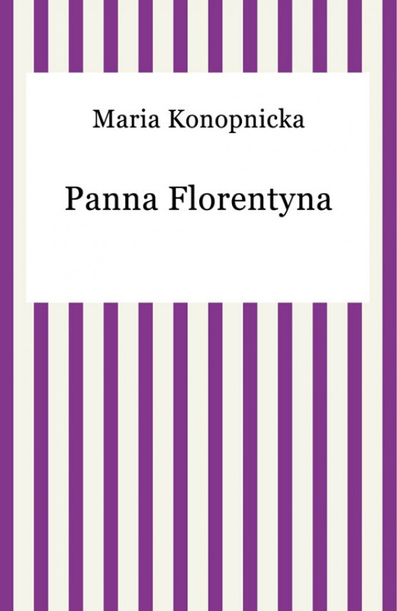 okładka Panna Florentynaebook | EPUB, MOBI | Maria Konopnicka