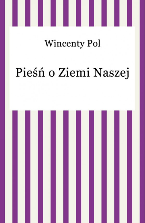 okładka Pieśń o Ziemi Naszejebook   EPUB, MOBI   Wincenty Pol
