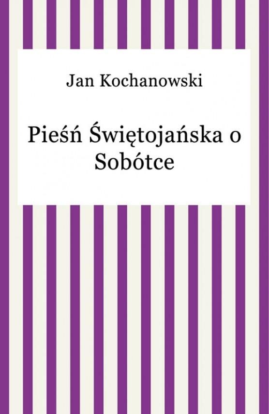 okładka Pieśń Świętojańska o Sobótceebook | EPUB, MOBI | Jan Kochanowski