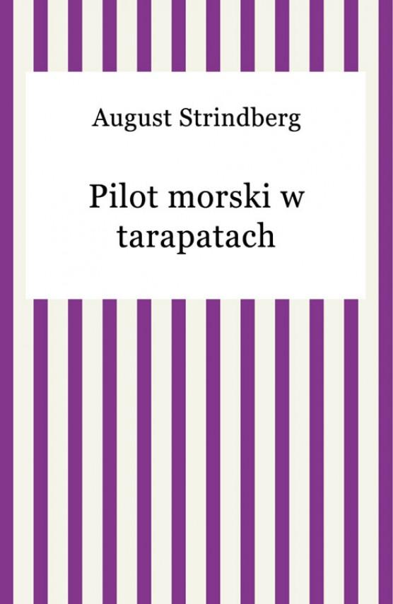 okładka Pilot morski w tarapatachebook | EPUB, MOBI | August Strindberg
