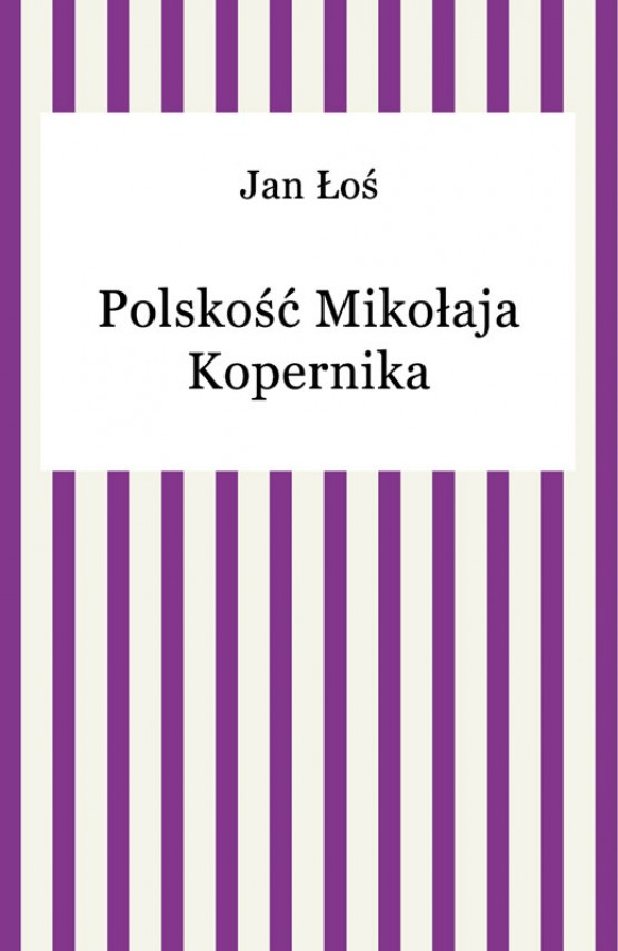 okładka Polskość Mikołaja Kopernika. Ebook | EPUB, MOBI | Jan Łoś