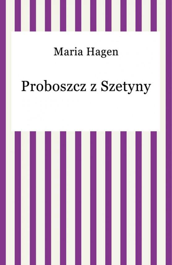 okładka Proboszcz z Szetynyebook   EPUB, MOBI   Maria Hagen