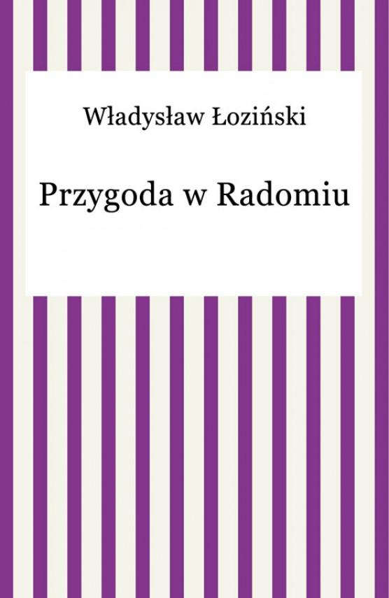 okładka Przygoda w Radomiuebook | EPUB, MOBI | Władysław Łoziński