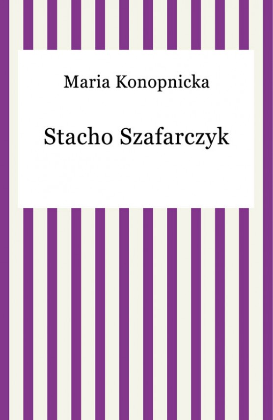 okładka Stacho Szafarczyk. Ebook | EPUB, MOBI | Maria Konopnicka