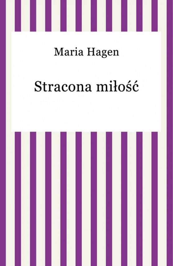 okładka Stracona miłośćebook | EPUB, MOBI | Maria Hagen