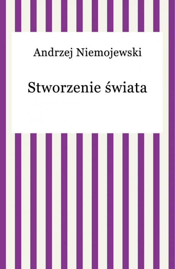okładka Stworzenie świata. Ebook | EPUB, MOBI | Andrzej Niemojewski