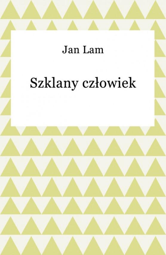 okładka Szklany człowiekebook | EPUB, MOBI | Jan Lam