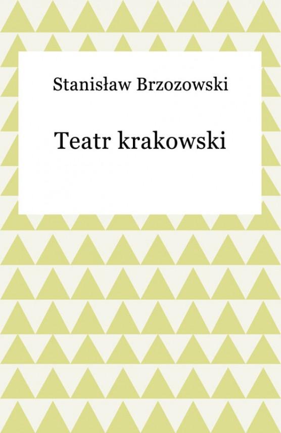 okładka Teatr krakowskiebook | EPUB, MOBI | Stanisław Brzozowski