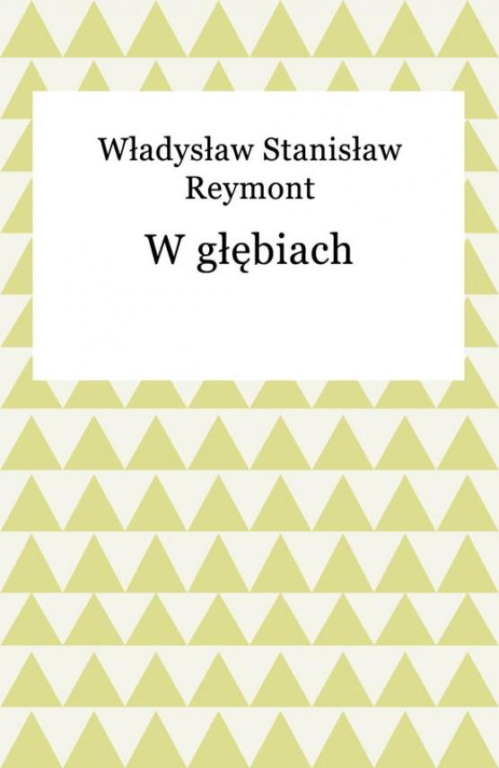 okładka W głębiach. Ebook | EPUB, MOBI | Władysław Reymont