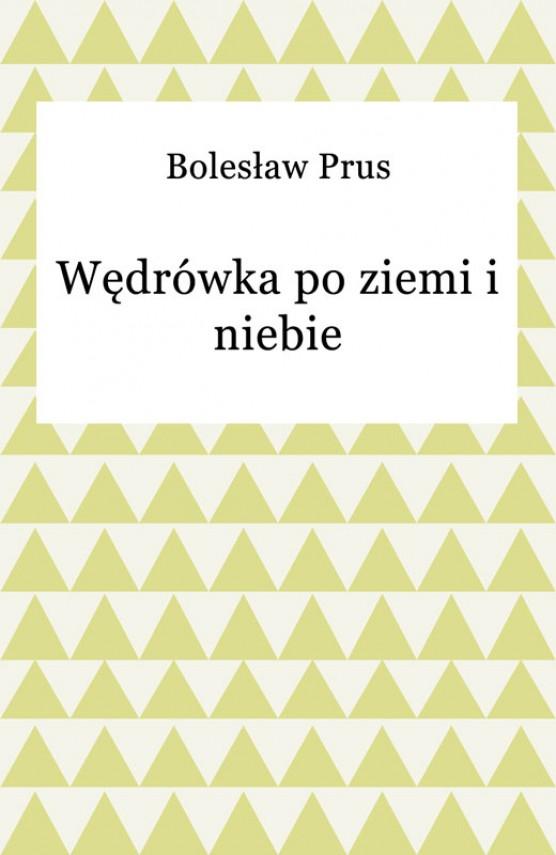 okładka Wędrówka po ziemi i niebieebook | EPUB, MOBI | Bolesław Prus