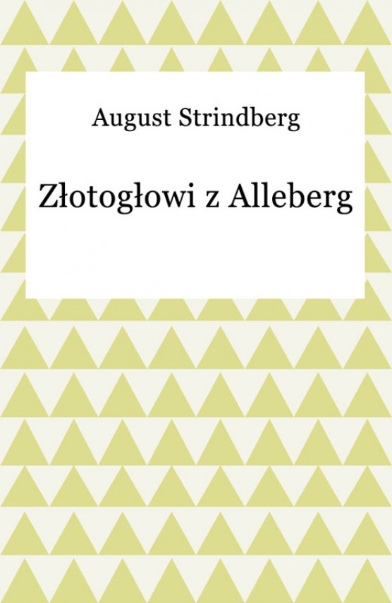 okładka Złotogłowi z Alleberg. Ebook | EPUB, MOBI | August Strindberg