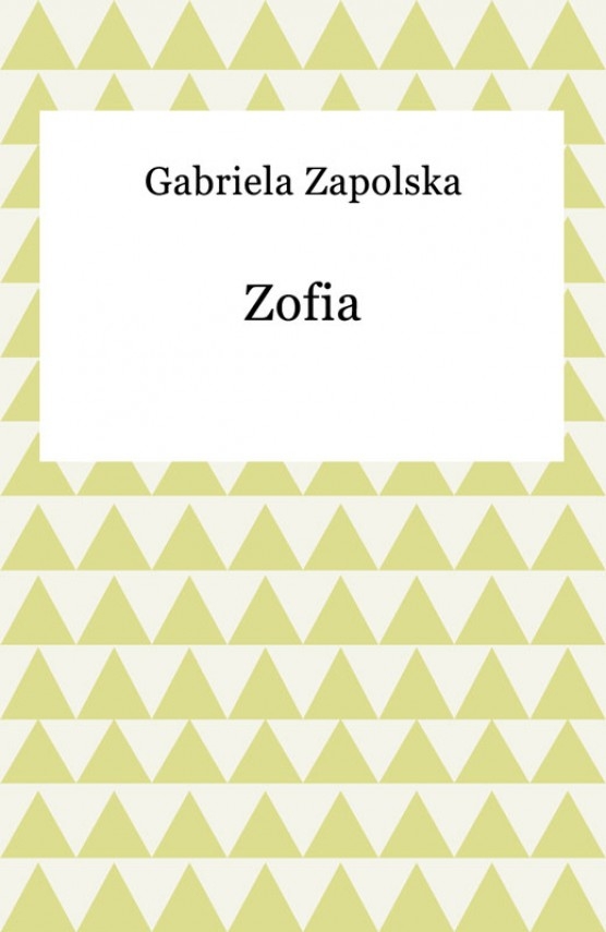 okładka Zofia. Ebook | EPUB, MOBI | Gabriela Zapolska