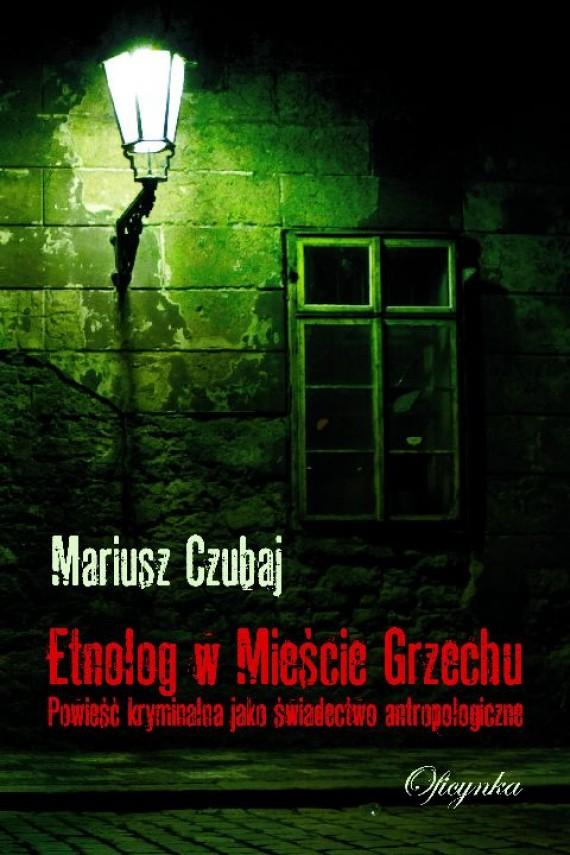 okładka Etnolog w Mieście Grzechuebook | EPUB, MOBI | Mariusz Czubaj
