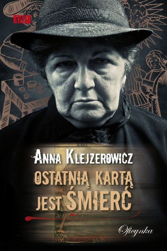 okładka Ostatnią kartą jest śmierć. Ebook | EPUB, MOBI | Anna Klejzerowicz