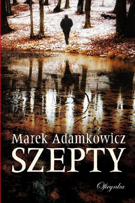 okładka Szepty. Ebook | EPUB, MOBI | Marek Adamkowicz