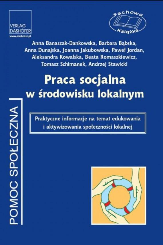 okładka Praca socjalna w środowisku lokalnym Praktyczne informacje na temat edukowania i aktywizowania społeczności lokalnej. Ebook | PDF | zespół autorów
