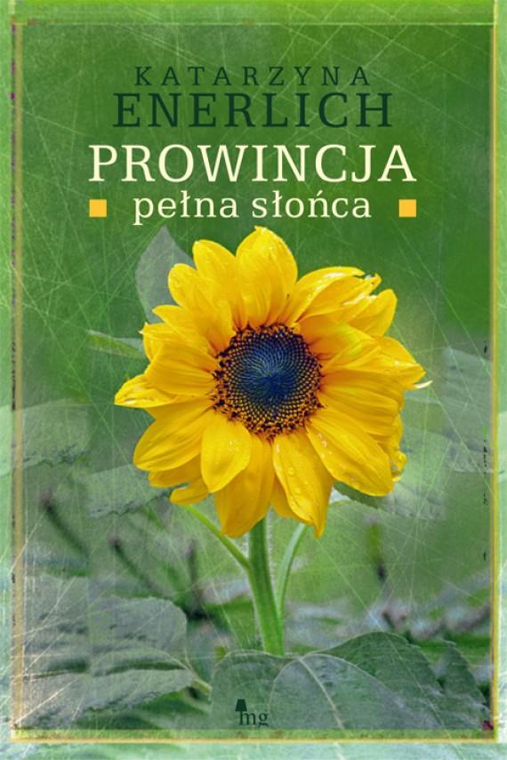 okładka Prowincja pełna słońcaebook   EPUB, MOBI   Katarzyna Enerlich