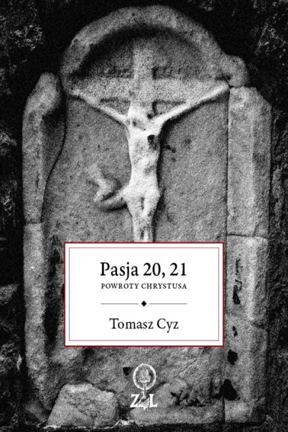 okładka Pasja 20. 21. Powroty Chrystusaebook | EPUB, MOBI | Tomasz Cyz