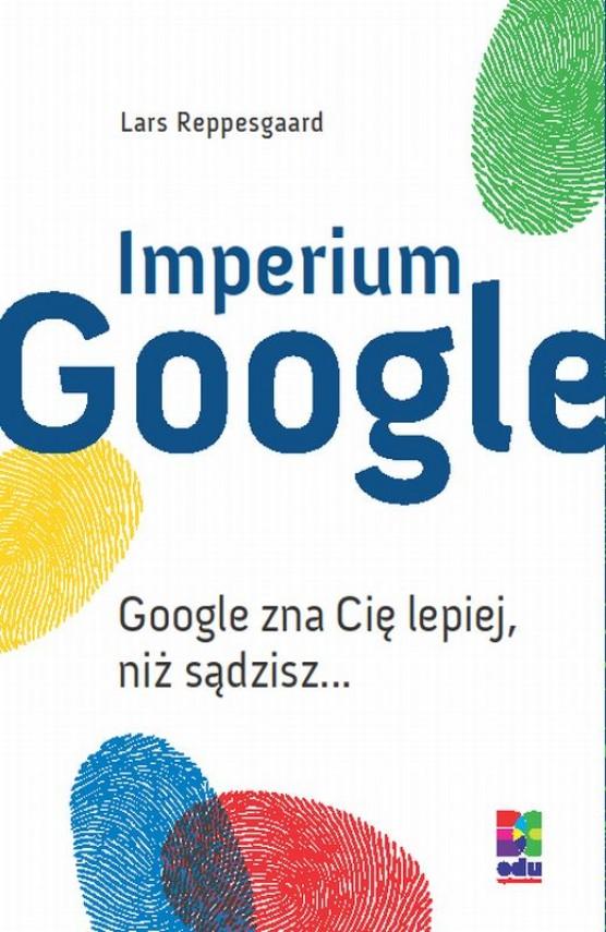 okładka Imperium Google. Ebook | EPUB, MOBI | Lars Reppesgaard