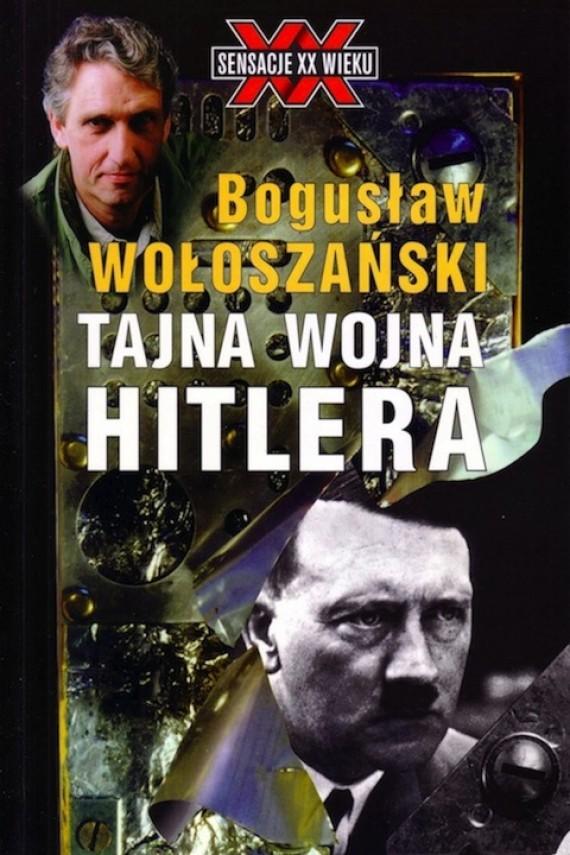 okładka Tajna wojna  Hitleraebook   EPUB, MOBI   Bogusław Wołoszański