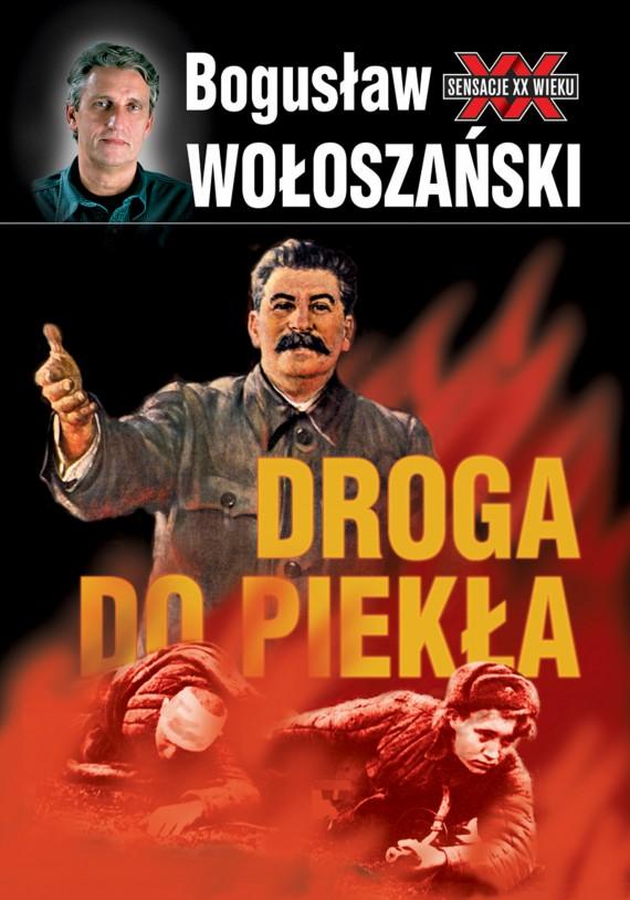 okładka Droga do piekłaebook   EPUB, MOBI   Bogusław Wołoszański