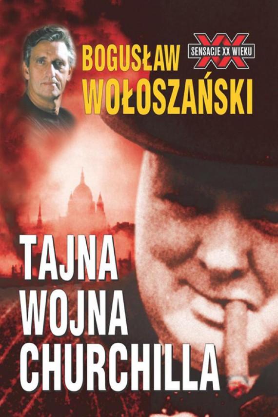 okładka Tajna wojna Churchillaebook | EPUB, MOBI | Bogusław Wołoszański