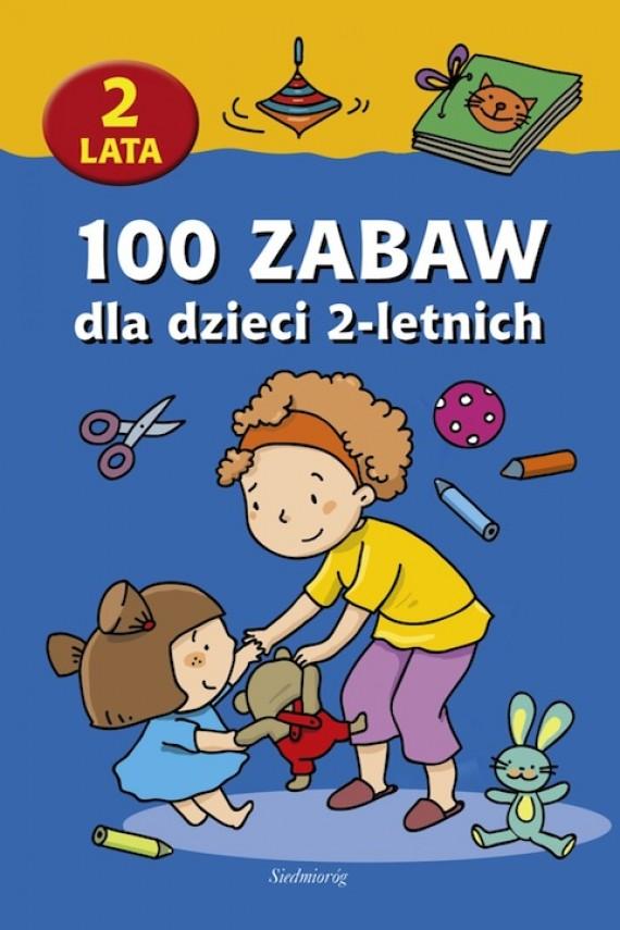 okładka 100 zabaw dla dzieci 2-letnich. Ebook | EPUB, MOBI | autor zbiorowy