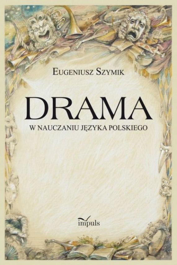 okładka Drama w nauczaniu języka polskiegoebook   PDF   Eugeniusz Szymik