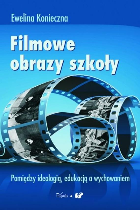 okładka Filmowe obrazy szkołyebook | PDF | Ewelina Konieczna